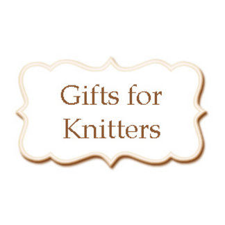 *Gift Items for Knitters