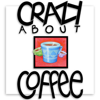 Crazy about Coffee
