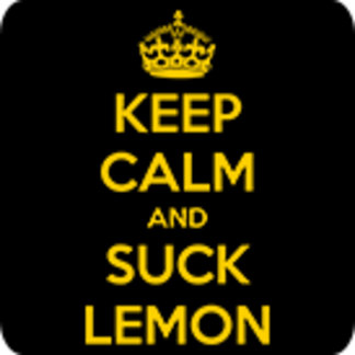 Keep calm and suck lemon