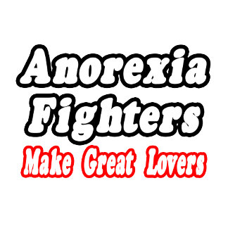 Anorexia Fighters Make Great Lovers