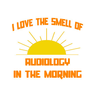 Smell of Audiology in the Morning