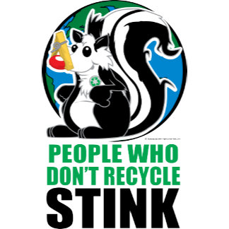 People Who Don't Recycle Stink