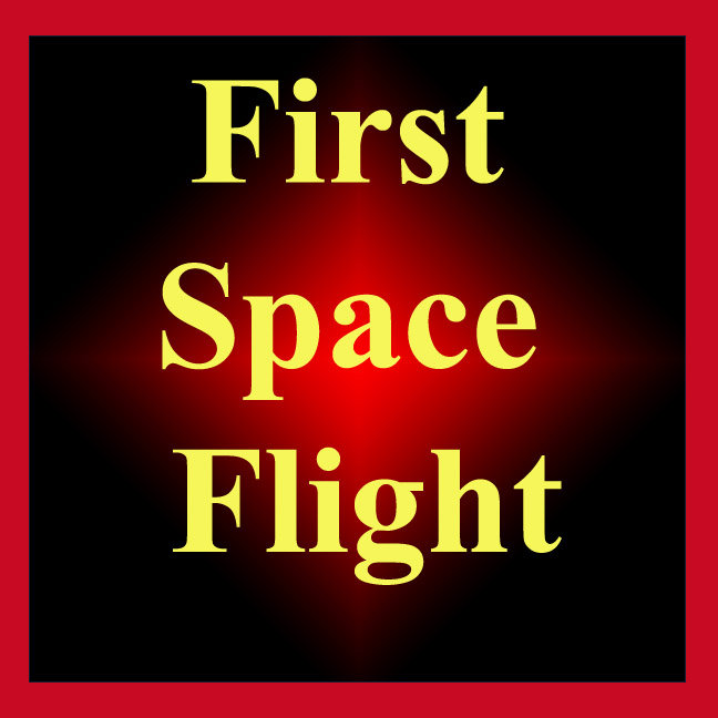 First Space Flight