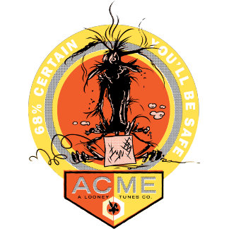 Wile E Coyote Acme - 68% Certain You'll Be Safe