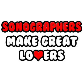 Sonographers Make Great Lovers