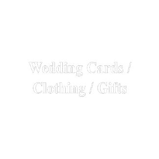 Wedding Cards, Gifts and Clothing