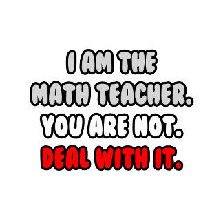 Deal With It ... Funny Math Teacher