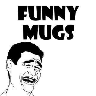 Funny Sarcastic Mugs