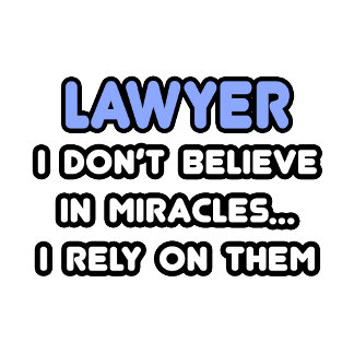 Miracles and Lawyers