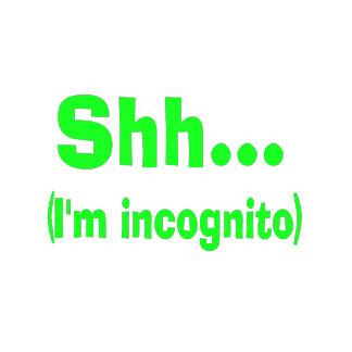 Shh .... I'm Incognito - Ironic Humor