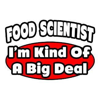 Food Scientist...Big Deal