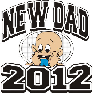 Funny New Dad 2012 T-Shirts Gifts