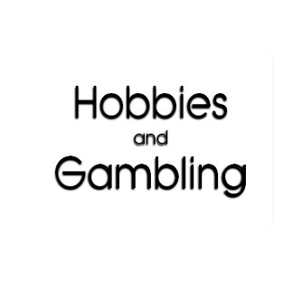 Hobbies / Gambling