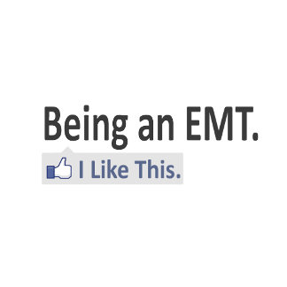 Being an EMT...I Like This