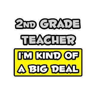 2nd Grade Teacher .. I'm Kind of a Big Deal