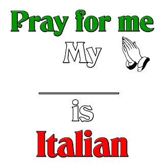Pray For Me. Designs for the Italian family.