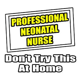 Professional Neonatal Nurse...Joke