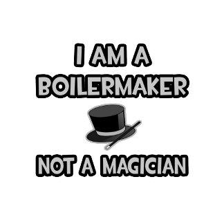 I Am A Boilermaker ... Not A Magician