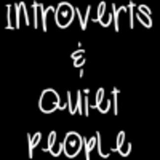 Introverts & Quiet Folks