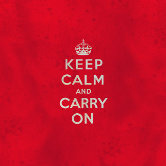 ► Keep Calm and Carry On