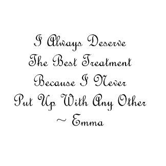 I Deserve the Best Treatment Jane Austen Quote