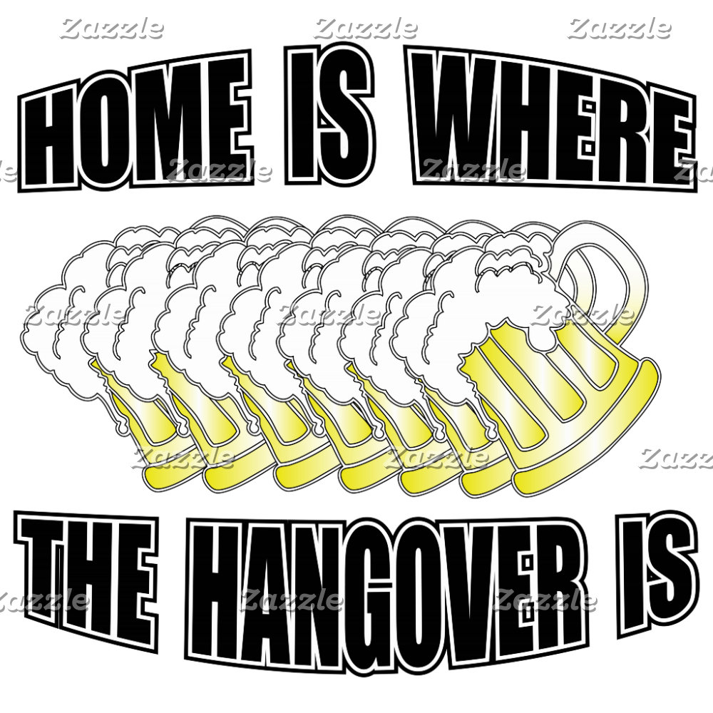 Home is where that Hangover is!