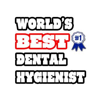 World's Best Dental Hygienist