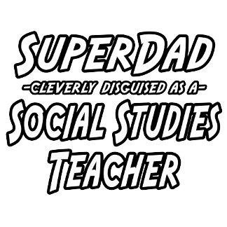 SuperDad...Social Studies Teacher