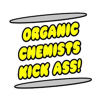 Organic Chemists Kick Ass!