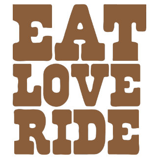 EAT LOVE RIDE Horse riding funny