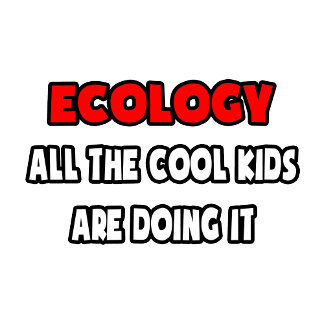 Funny Ecologist Shirts and Gifts