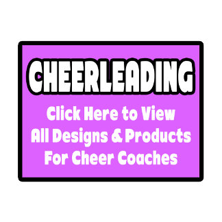 Cheer Coach Shirts, Gifts and Apparel