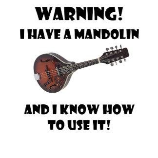 Warning! I Have A Mandolin ...
