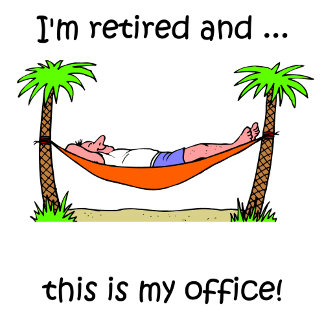 I'm retired - palm trees and beach