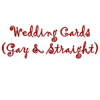 Wedding Cards- Gay and Straight