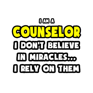 Miracles and Counselors ... Funny