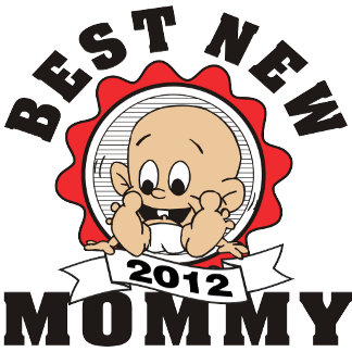 Best New Mommy 2012 T-Shirts Gifts