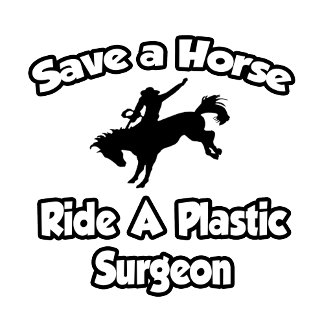 Save a Horse, Ride a Plastic Surgeon