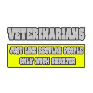 Veterinarians...Much Smarter