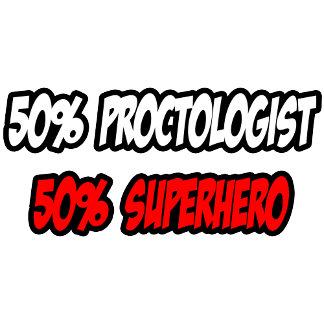 Half Proctologist...Half Superhero