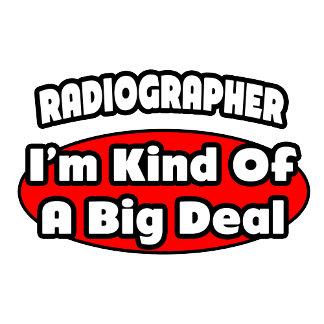 Radiographer .. Big Deal