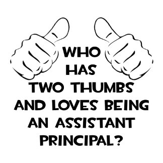 Two Thumbs .. Assistant Principal