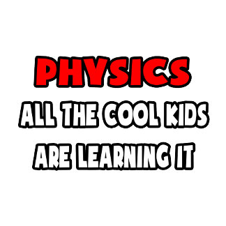 Funny Physics Teacher Shirts and Gifts