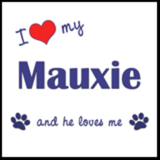 I Love My Mauxie (Male Dog)
