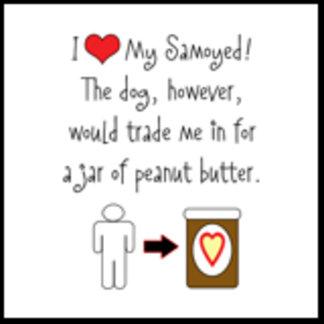 I Love Samoyed, Dog Loves Peanut Butter