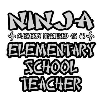 Ninja...Elementary School Teacher