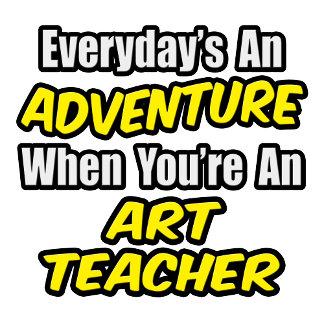 Everyday's An Adventure...Art Teacher