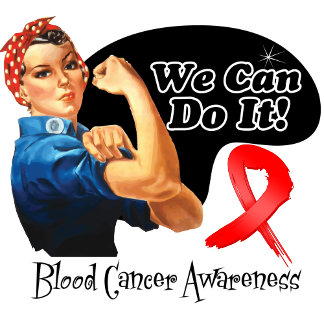 Blood Cancer We Can Do It Rosie The Riveter