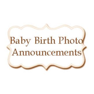 • Baby Birth Photo Announcements