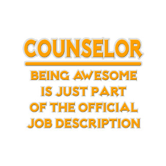 Awesome Counselor .. Official Job Description